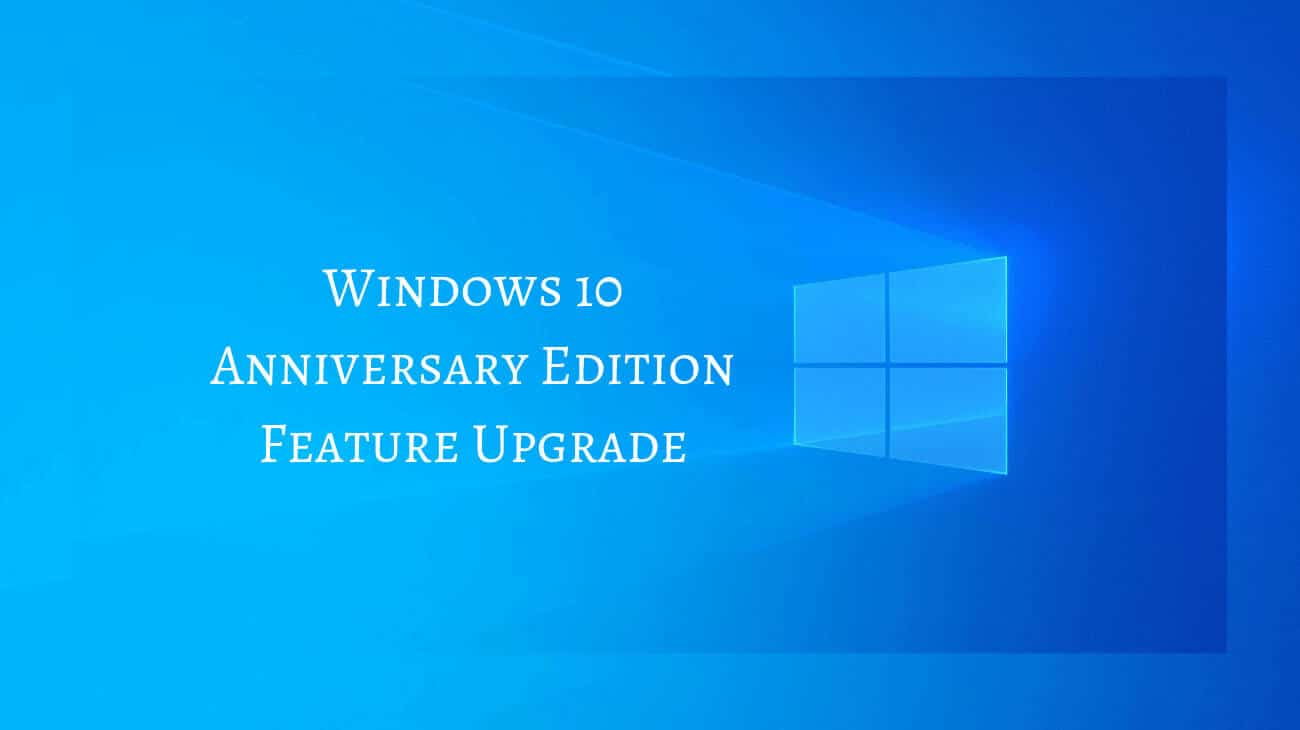 What does the Windows 10 Anniversary Edition bring to the table?