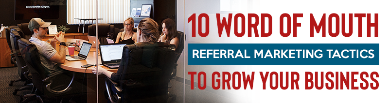 word of mouth referral marketing