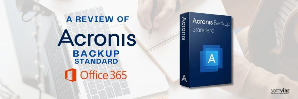 A Review of Acronis Backup Standard Office 365 - Banner - Softvire