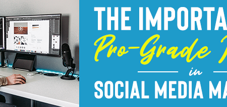The Importance of Pro-Grade Images in Social Media Marketing