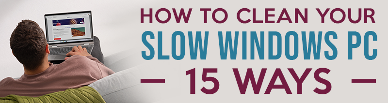 15 ways to clean your slow computer