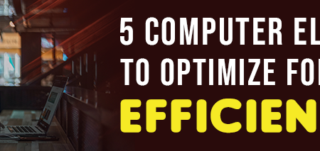 5 Computer Elements for a Highly Efficient PC | Iolo System Mechanic