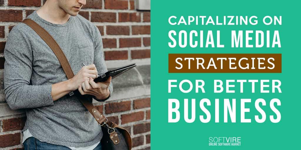 Capitalizing-on-Social-Media-Strategies-for-Better-Business