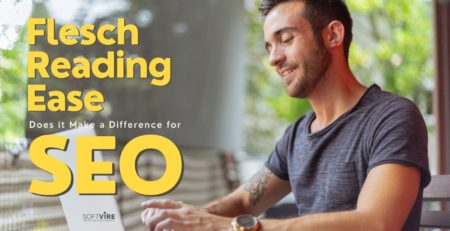 Does Flesch Reading Ease Make a Difference for SEO - Softvire Global