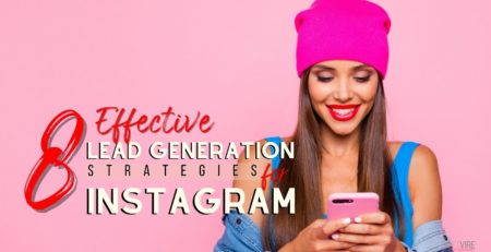 8 Effective Lead Generation Strategies to Optimize Your Instagram for Business