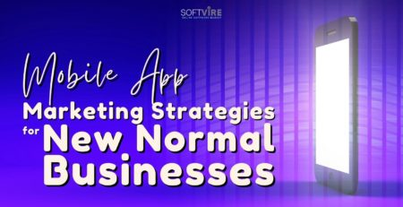 Mobile-App-Marketing-Strategies-That-Work-for-New-Normal-Businesses-Softvire-Global-Market