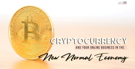 New Normal Economy How to Adopt Cryptocurrency to Your Online Business