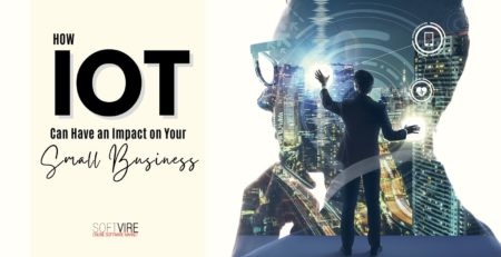 How IoT Can have an Impact on Your Small Business - Softvire Australia